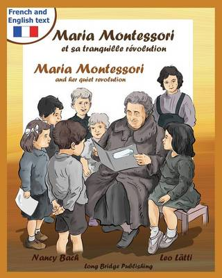 Picture of Maria Montessori Et Sa Tranquille Revolution - Maria Montessori and Her Quiet Revolution: A Bilingual Picture Book about Maria Montessori and Her Scho