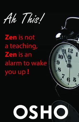 Picture of Ah This!: Zen Is Not a Teaching, Zen Is an Alarm to Wake You Up!