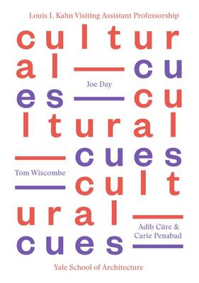 Picture of Cultural Cues: Joe Day, Adib Cure & Carie Penabad, Tom Wiscombe