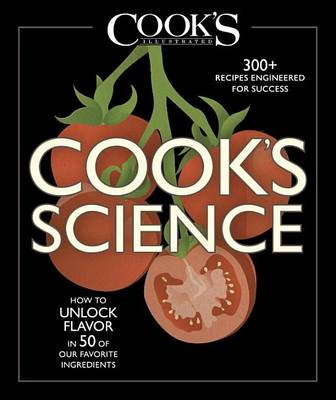 Picture of Cook's Science: How to Unlock Flavor in 50 of Our Favorite Ingredients