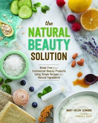 Picture of The Natural Beauty Solution: Break Free from Commerical Beauty Products Using Simple Recipes and Natural Ingredients