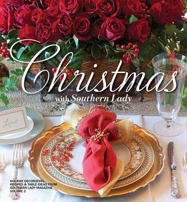 Picture of Christmas with Southern Lady, Volume 2: Holiday Decorating, Recipes, and Table Ideas from Southern Lady Magazine