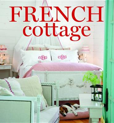 Picture of French Cottage: French-Style Homes and Shops for Inspiration