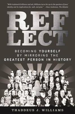 Picture of Reflect: Becoming Yourself by Mirroring the Greatest Person in History