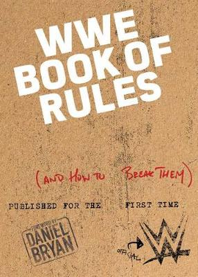 Picture of The Official Wwe Book of Rules: (And How to Break Them)