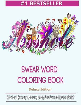 Picture of Swear Word Coloring Book: Hilarious Sweary Coloring Book for Fun and Stress Relief