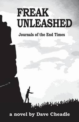 Picture of Freak Unleashed: Journals of the End Times