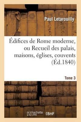 Picture of Edifices de Rome Moderne, Ou Recueil Des Palais, Maisons, Eglises, Couvents. T. 3