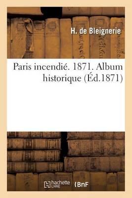 Picture of Paris Incendie. 1871. Album Historique