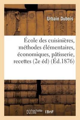 Picture of Ecole Des Cuisinieres, Methodes Elementaires, Economiques: Cuisine, Patisserie,: Office, 1500 Recettes 2e Edition