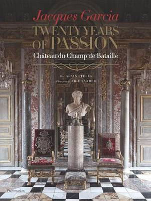 Picture of Jacques Garcia: Twenty Years of Passion: Chateau du Champ de Bataille
