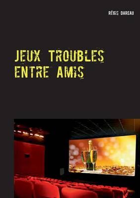 Picture of Jeux Troubles Entre Amis