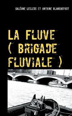 Picture of La Fluve (Brigade Fluviale)