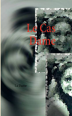 Picture of Le Cas Dame