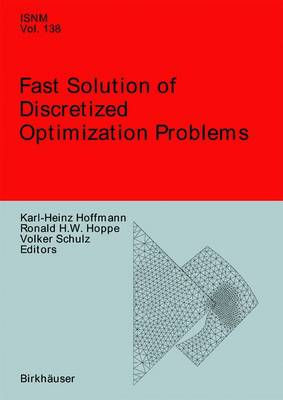 Picture of Fast Solution of Discretized Optimization Problems: Workshop Held at the Weierstrass Institute for Applied Analysis and Stochastics, Berlin, May 8-12, 2000