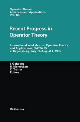 Picture of Recent Progress in Operator Theory: International Workshop on Operator Theory and Applications, IWOTA 95, in Regensburg, July 31-August 4,1995