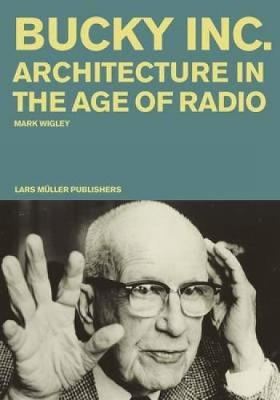 Picture of Bucky Inc: Architecture in the Age of Radio
