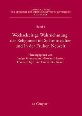 Picture of Wechselseitige Wahrnehmung Der Religionen Im Spatmittelalter Und in Der Fruhen Neuzeit