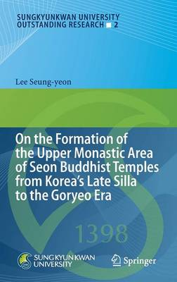 Picture of On the Formation of the Upper Monastic Area of Seon Buddhist Temples from Korea's Late Silla to the Goryeo Era