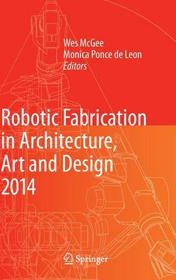 Picture of Robotic Fabrication in Architecture, Art and Design 2014