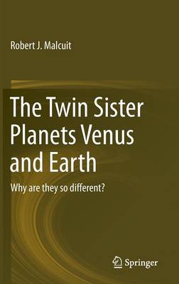 Picture of The Twin Sister Planets Venus and Earth: Why are They So Different?