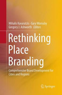 Picture of Rethinking Place Branding: Comprehensive Brand Development for Cities and Regions