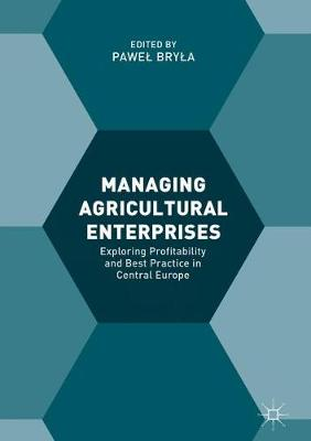 Picture of Managing Agricultural Enterprises: Exploring Profitability and Best Practice in Central Europe: 2018