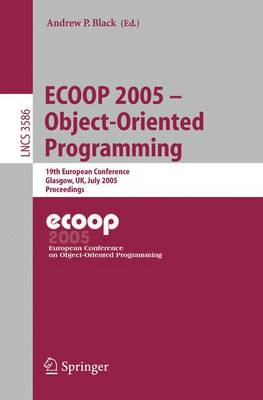 Picture of ECOOP 2005: Object-Oriented Programming : 19th European Conference, Glasgow, UK, July 25-29, 2005 : Proceedings