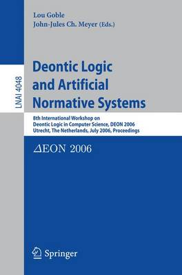 Picture of Deontic Logic and Artificial Normative Systems: 8th International Workshop on Deontic Logic in Computer Science, Deon 2006, Utrecht, the Netherlands, July 12-14, 2006, Proceedings