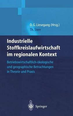 Picture of Industrielle Stoffkreislaufwirtschaft Im Regionalen Kontext: Betriebswirtschaftlich-Okologische Und Geographische Betrachtungen in Theorie Und Praxis