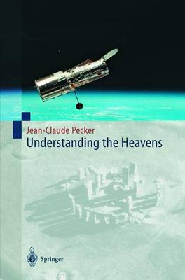 Picture of Understanding the Heavens: Thirty Centuries of Astronomical Ideas from Ancient Thinking to Modern Cosmology