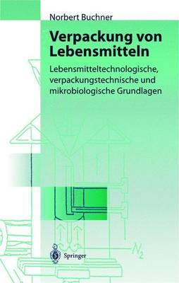 Picture of Verpackung Von Lebensmitteln: Lebensmitteltechnologische, Verpackungstechnische Und Mikrobiologische Grundlagen