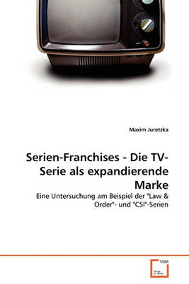 Picture of Serien-Franchises - Die TV-Serie ALS Expandierende Marke