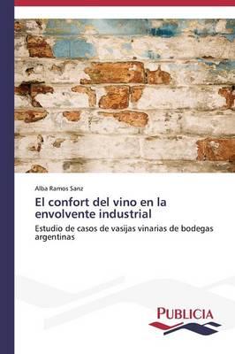 Picture of El Confort del Vino En La Envolvente Industrial
