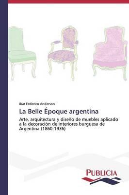 Picture of La Belle Epoque Argentina