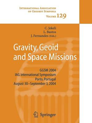 Picture of Gravity, Geoid and Space Missions: GGSM 2004, IAG International Symposium, Porto, Portugal, August 30 - September 3, 2004