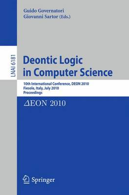 Picture of Deontic Logic in Computer Science: 10th International Conference, Deon 2010, Fiesole, Italy, July 7-9, 2010. Proceedings
