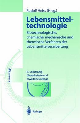 Picture of Lebensmitteltechnologie: Biotechnologische, Chemische, Mechanische Und Thermische Verfahren Der Lebensmittelverarbeitung