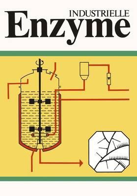 Picture of Industrielle Enzyme: Industrielle Herstellung Und Verwendung Von Enyzmpraparaten