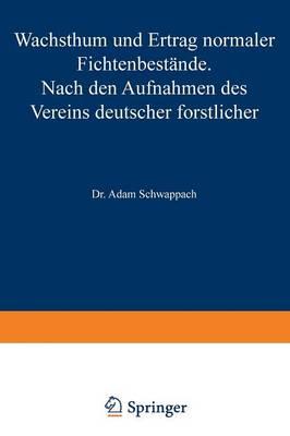 Picture of Wachstum Und Ertrag Normaler Fichtenbestande: Nach Den Aufnahmen Des Vereins Deutscher Forstlicher Versuchsanstalten