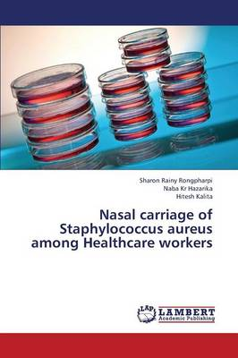 Picture of Nasal Carriage of Staphylococcus Aureus Among Healthcare Workers