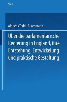 Picture of Ueber Die Parlamentarische Regierung in England, Ihre Entstehung, Entwickelung Und Praktische Gestaltung: Zweiter Band