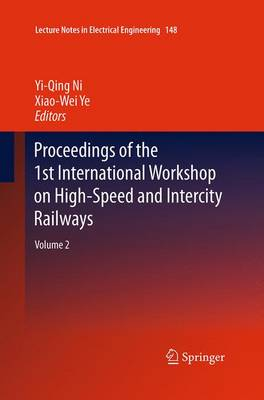 Picture of Proceedings of the 1st International Workshop on High-Speed and Intercity Railways: Volume 2