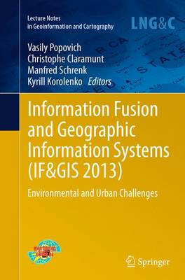 Picture of Information Fusion and Geographic Information Systems (IF&GIS 2013): Environmental and Urban Challenges