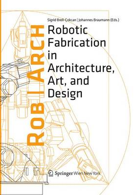 Picture of Robarch 2012: Robotic Fabrication in Architecture, Art and Design