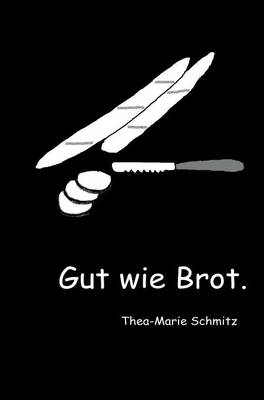 Picture of Gut Wie Brot.