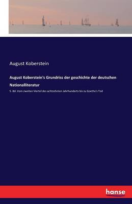 Picture of August Koberstein's Grundriss Der Geschichte Der Deutschen Nationalliteratur