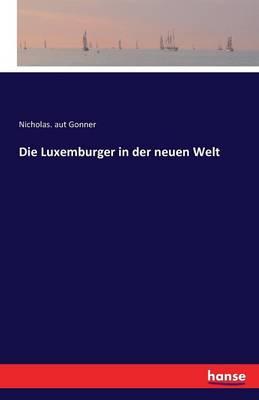 Picture of Die Luxemburger in Der Neuen Welt