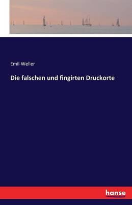 Picture of Die Falschen Und Fingirten Druckorte