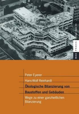 Picture of Okologische Bilanzierung Von Baustoffen Und Gebauden: Wege Zu Einer Ganzheitlichen Bilanzierung